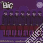 Whatever makes you happy cd musicale di The Big