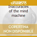 Inaccuracies of the mind machine cd musicale di Jet black crayon