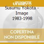 IMAGE 1983 - 1998 cd musicale di Yokota Susumu