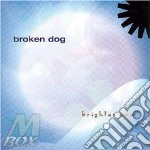 BRIGHTER NOW cd musicale di BROKEN DOG