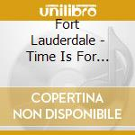 Time is of the essence cd musicale di Lauderdale Fort