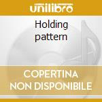 Holding pattern cd musicale di Tipper