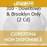 DOWNTOWN & BROOKLYN ONLY                  cd musicale di 310