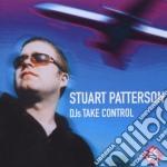 DJs TAKE CONTROL cd musicale di PATTERSON STUART