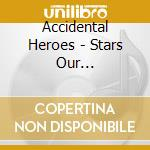 The stars our destination cd musicale di Heroes Accidental