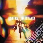 Manitoba - Up In Flames cd musicale di MANITOBA