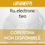 Ru.electronic two cd musicale di Artisti Vari