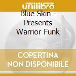 Warrior funk cd musicale di Skin Blue