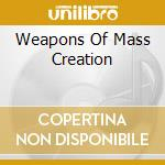 Weapon of mass creation cd musicale