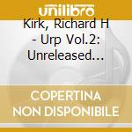 URP VOL.2                                 cd musicale di Richard h Kirk