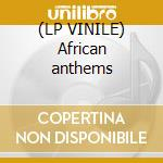 (LP VINILE) African anthems lp vinile