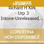 Unreleased project vol.3 cd musicale di Kirk richard h.