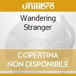 WANDERING STRANGER                        cd musicale di ENTRANCE