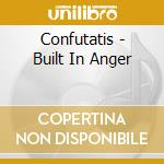 Built in anger cd musicale