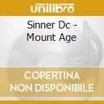 CD - SINNER DC - Mount Age cd musicale di SINNER DC