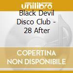 28 After cd musicale di BLACK DEVIL DISCO CL