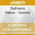GUMMI                                     cd musicale di Stafraenn Hakon