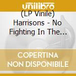 (LP VINILE) No fighting..-lp 08 lp vinile di HARRISONS
