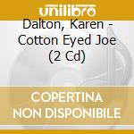 COTTON EYED JOE                           cd musicale di Karen Dalton
