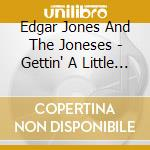 GETTIN' A LITTLE HELP                     cd musicale di EDGAR JONES JONES