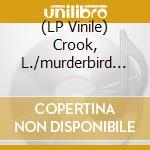 (LP VINILE) Lupen crook & the murderbirds lp vinile di L./murderbird Crook