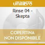 RINSE 04 - SKEPTA                         cd musicale di Artisti Vari