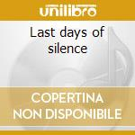 Last days of silence cd musicale di B12