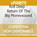 RETURN OF THE BIG MONEYSOUND              cd musicale di Deep Roll