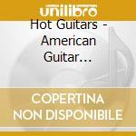 HOT GUITARS (AMERICAN GUITAR TRACKS 1920'S-1950'S) cd musicale di ARTISTI VARI