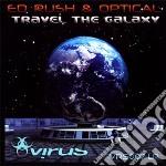 TRAVEL THE GALAXY                         cd musicale di ED RUSH & OPTICAL