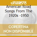AMERICAN ROAD SONGS FROM THE 1920S -1950  cd musicale di ARTISTI VARI