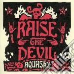 Raise the devil cd musicale di Aquasky