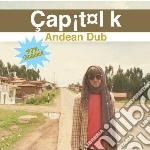 Capitol K - Andean Dub cd musicale di K Capitol
