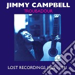 Troubadour - lost recordings 1665-1991 cd musicale di Jimmy Campbell