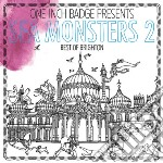 Sea monsters 2: the best of brighton cd musicale di Artisti Vari