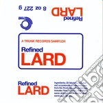 Refined lard: a trunk records sampler cd musicale di Artisti Vari