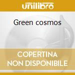 Green cosmos cd musicale
