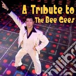 Tribute to the bee gee cd musicale di Artisti Vari
