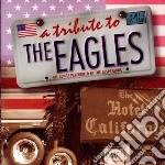 Tribute to the eagles cd musicale di Artisti Vari