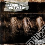 Tribute to disturbed cd musicale di Artisti Vari