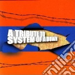 Tribute to system of a cd musicale di Artisti Vari