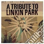 Tribute to linkin park cd musicale di Artisti Vari