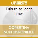 Tribute to leann rimes cd musicale di Artisti Vari