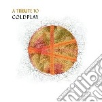 Tribute to coldplay cd musicale di Artisti Vari