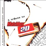 Tribute to matchbox 20 cd musicale di Artisti Vari