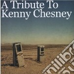 Tribute to kenny chesn cd musicale di Artisti Vari