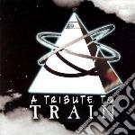 Tribute to train cd musicale di Artisti Vari