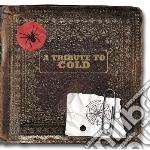 Tribute to cold cd musicale di Artisti Vari