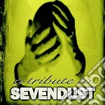 Tribute to sevendust cd musicale di Artisti Vari