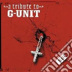 Tribute to g unit cd musicale di Artisti Vari